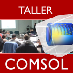 Madrid (Taller). Introduccion a la simulacion multifisica con COMSOL