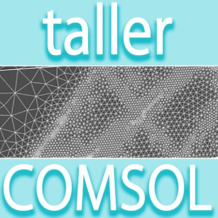 WWW - Taller: Introducción práctica a la simulación multifísica con COMSOL Multiphysics