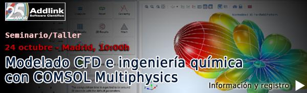 Madrid - Seminario/Taller: Modelado de dinamica de fluidos e ingenieria quimica