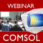 Webinar: Simulacion multifisica y creacion de aplicaciones con COMSOL